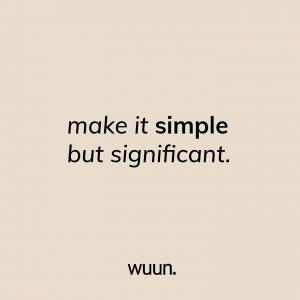 """""""simple but significant"""" - ein Motto nach dem wir bei Wuun arbeiten💥"""
